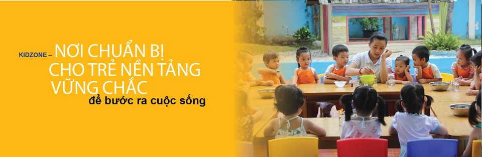 KIDZONE nơi chuẩn bị cho trẻ nền tảng vững chắc để bước ra cuộc sống