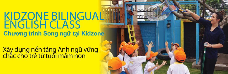 KIDZONE BILINGUAL ENGLISH CLASS Chương trình song ngữ tại Kidzone